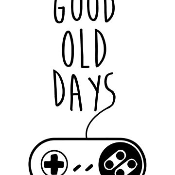 Good old days by Supreto