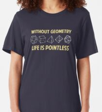 Without Geometry Life Is Pointless Slim Fit T-Shirt