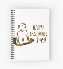 happy groundhog day Spiral Notebook