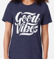 Good Vibes - Feel Good T-Shirt Design Tri-blend T-Shirt