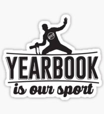Yearbook is our sport Sticker