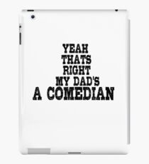 Comedian Funny Stand Up Dad iPad Case/Skin