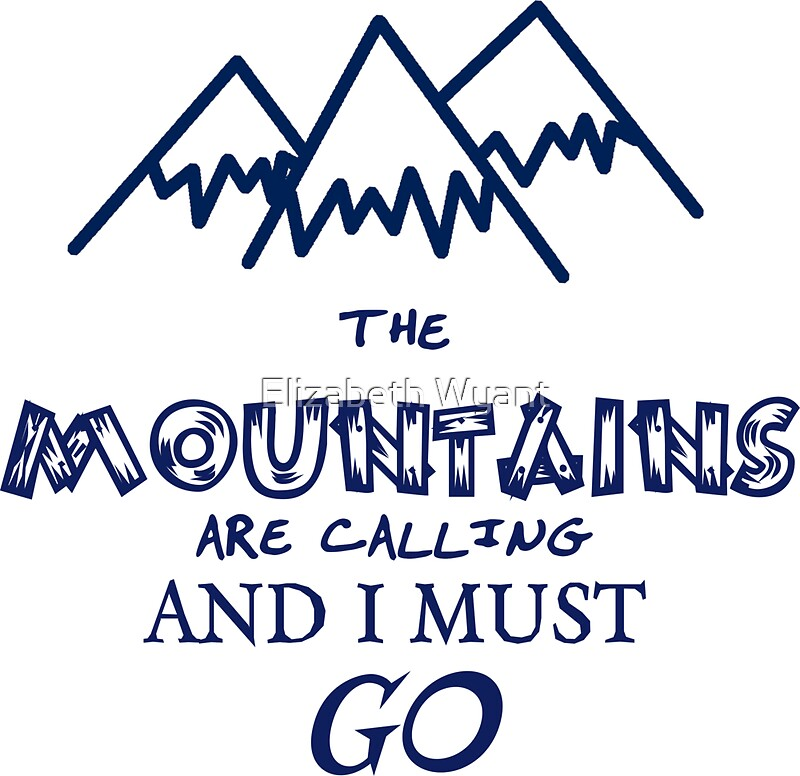 The mountains are calling and i must go stickers by for The mountains are calling and i must go metal sign