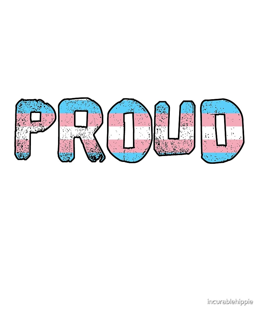 PROUD trans flag LGBTQ by incurablehippie