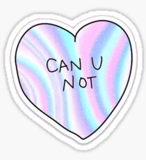 Tumblr Can U Not - Hologram 1 Sticker