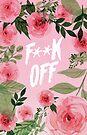 Flowery F** Off by Adam Grey