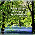FLOWERS are Heaven's Masterpiece by Charmiene Maxwell-Batten