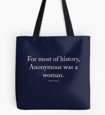 Virginia Woolf - Anonymous was a woman, white text Tote Bag