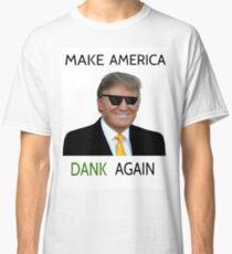 Donald Trump - Make America Dank Again  Classic T-Shirt