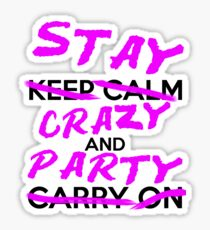 """""""Stay Crazy and Party"""" decal Sticker"""