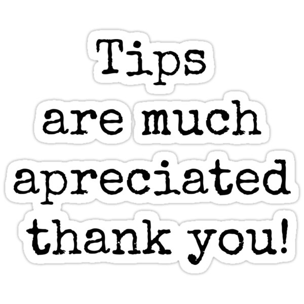 Quot Tips Are Much Appreciated Thank You Quot Stickers By Bundjum