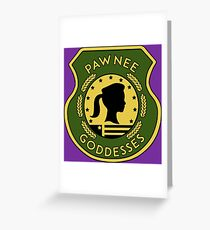 Pawnee Goddess - Parks & Recreation Greeting Card