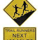 Trail Runners Ahead - Next 100 Miles  by bangart
