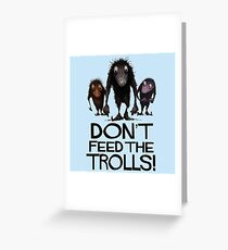 Dont Feed The Trolls Greeting Card