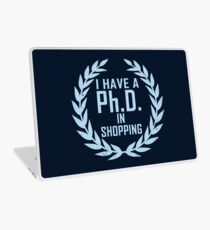 P.h.D. in Shopping  Laptop Skin