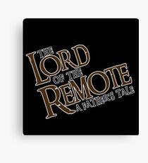 The Lord of the Remote Canvas Print