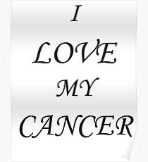 I love my Cancer Poster