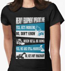 heavy equipment operator  Womens Fitted T-Shirt