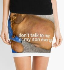 Sprich nicht immer wieder mit mir oder meinem Sohn Minirock
