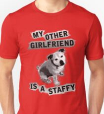 My Other Girlfriend Is A Staffy in Black and White T-Shirt