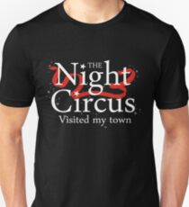 The Night Circus visited my town Unisex T-Shirt