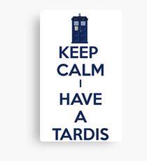 Keep Calm I Have A Tardis Canvas Print