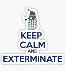 Keep Calm And Exterminate  Sticker