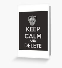 Keep Calm And Delete  Greeting Card