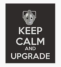 Keep Calm And Upgrade Photographic Print