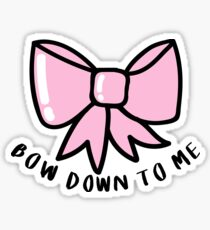Bow Down to Me ♡ Trendy/Hipster/Tumblr Meme Sticker