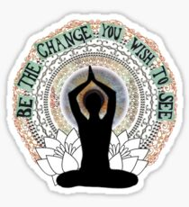 Be The Change You Wish To See Sticker