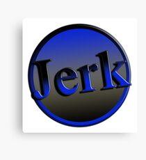 Jerk  Canvas Print