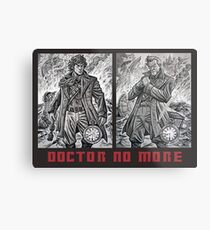 Doctor No More Metal Print