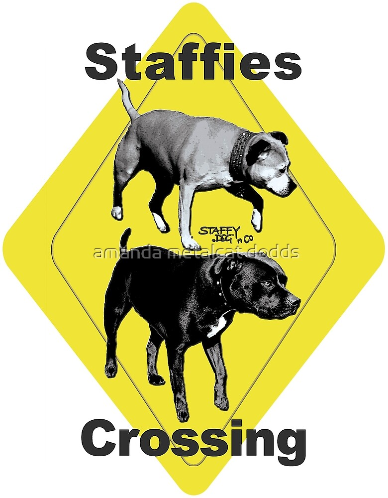 Staffies Crossing Sign by amanda metalcat dodds