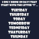 Drinking Week Days (White) by Herbert Shin