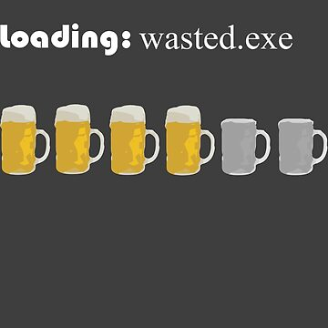 loading: wasted.exe by herbertshin