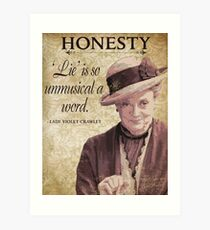 Downton Inspired - The Wit & Wisdom of Lady Violet Crawley on Honesty - Lady Violet Quotes  Art Print