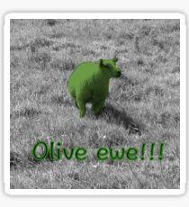 Sheep | Olive ewe!!! | Humour | Humor | Romantic Sticker