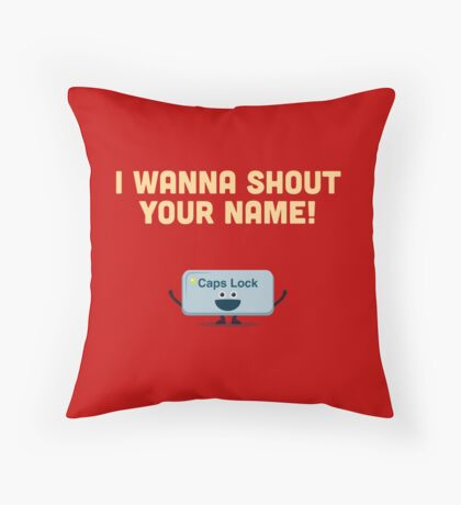Character Building - Valentines Caps Lock Throw Pillow