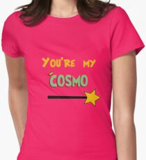 You're my Cosmo T-Shirt