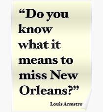 """Do You Know What It Means to Miss New Orleans?"" Poster"