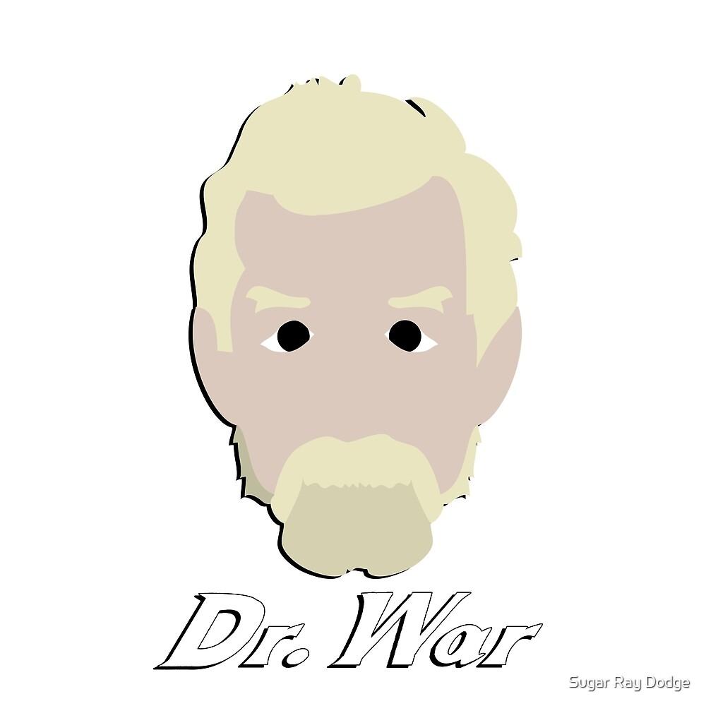 Dr. War by Sugar Ray Dodge