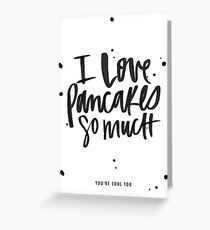 Tarjeta de felicitación I Love Pancakes, You're Cool Too: Valentine's Day Card