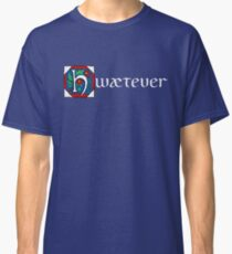 Hwætever! (Alternate Color) Classic T-Shirt