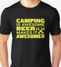 Camping Is Awesome, Beer Makes It Awesomer Unisex T-Shirt