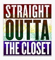 Straight Outta the closet Photographic Print