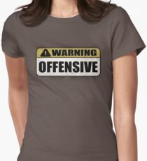 WARNING: Offensive - As seen in Lockout Women's Fitted T-Shirt