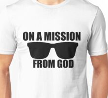 on a mission from god Unisex T-Shirt