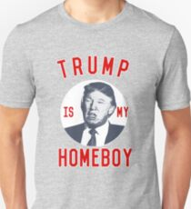 Trump is My Homeboy T-Shirt