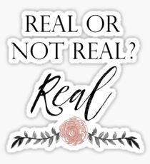Real or Not Real ? Real Sticker